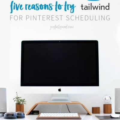 5 Reasons to Try Tailwind for Pinterest Scheduling