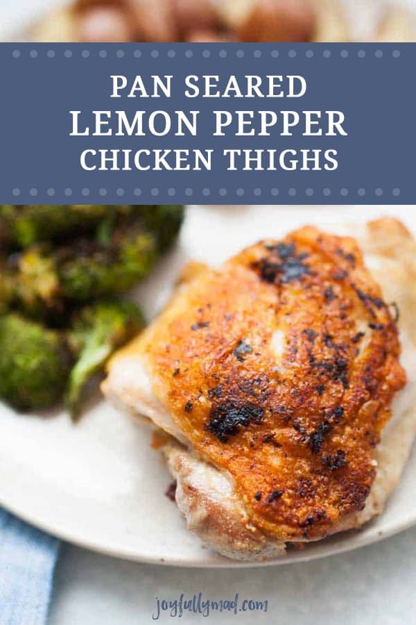 Pan seared lemon pepper chicken thighs are made in a skillet and make an easy weeknight dinner in under 30 minutes! Serve it with your favorite roasted veggies and you'll have a meal your whole family will love!